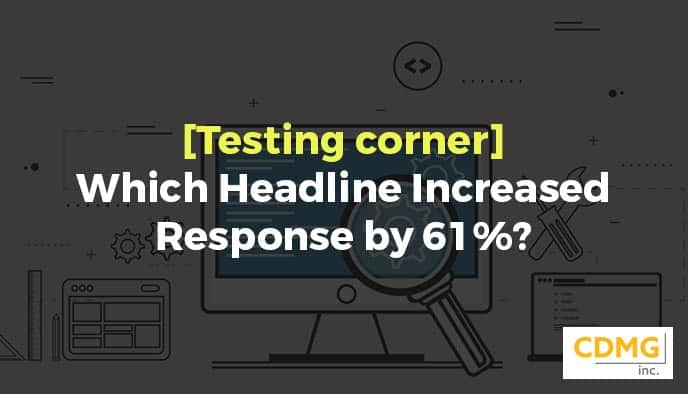 [Testing corner] Which Headline Increased Response by 61%?