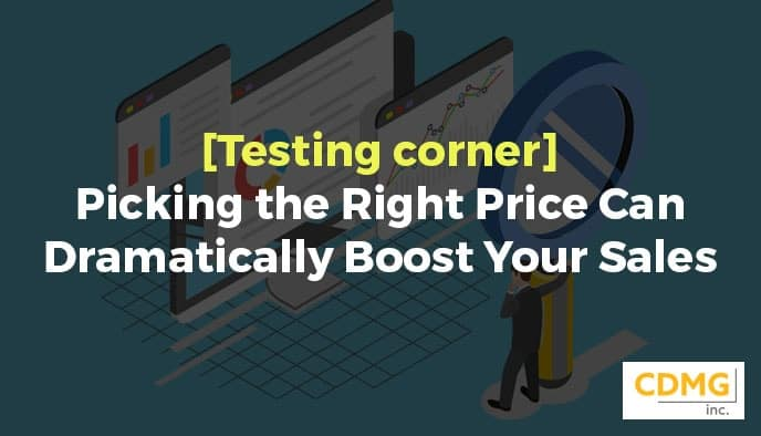 [Testing corner] Picking the Right Price Can Dramatically Boost Your Sales