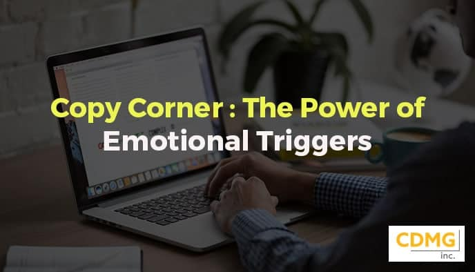 Copy Corner :  The Power of Emotional Triggers