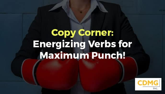 Copy Corner: Energizing Verbs for Maximum Punch!