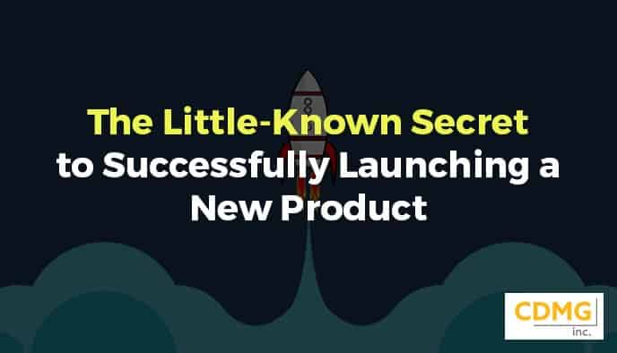 The Little-Known Secret to Successfully Launching a New Product