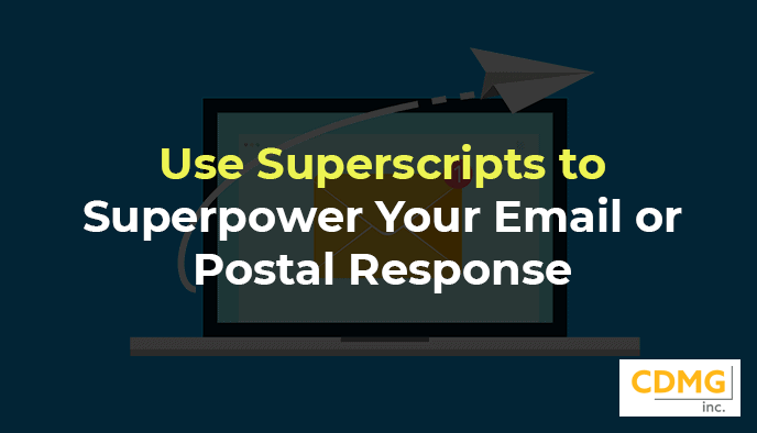 Use Superscripts to Superpower Your Email or Postal Response