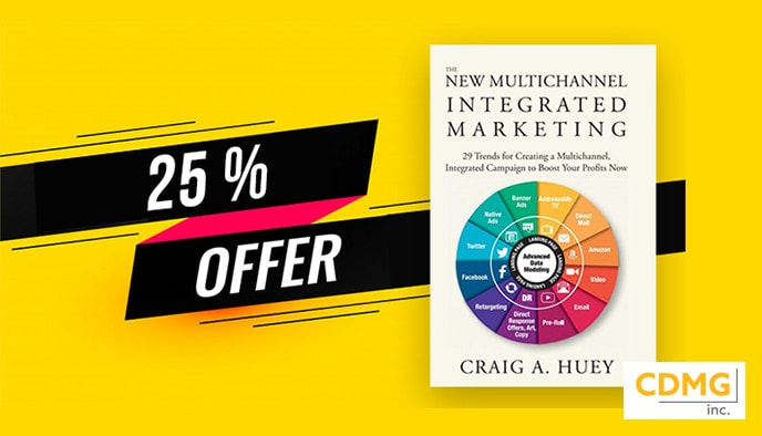 Get 25% Off My New Book: The New Multichannel, Integrated Marketing: 29 Trends for Creating a Multichannel, Integrated Campaign to Boost Your Profits Now